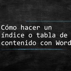 Crear un índice en Word ¡Una tarea fácil!